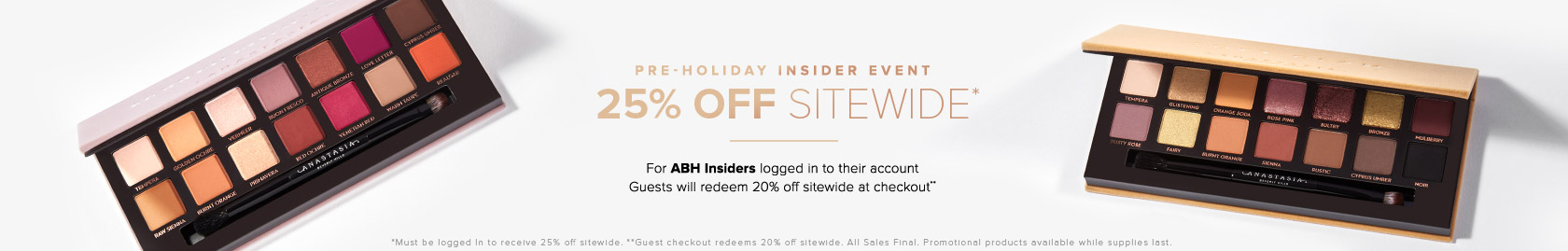 Pre-holiday Sale | Login to Save 25% off Sitewide*