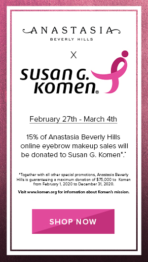 15% of all eyebrow sales will be donated to Susan G. Komen Foundation