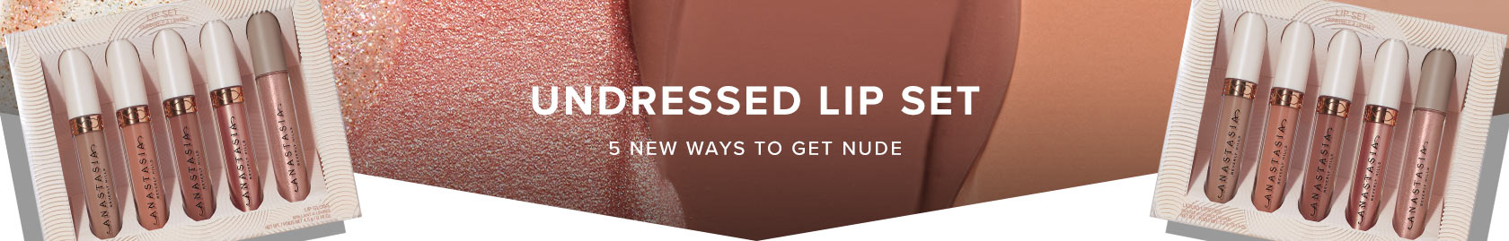 Undressed Lip Kit - 5 New Ways to Get Nude