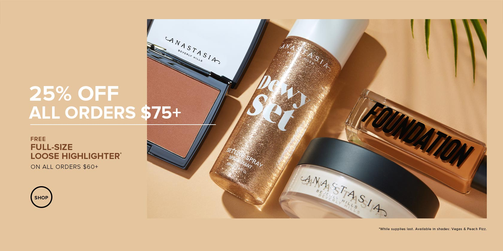 25% off $75 + Free Loose Highlighter