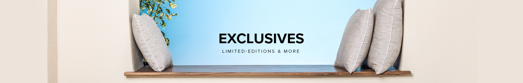 Exclusives - Limited Editions and More
