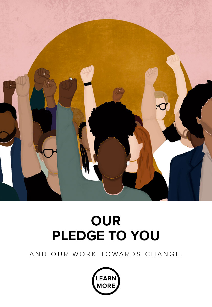 Our Pledge to you and our word towards change
