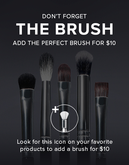 Get a Brush for $10 when you purchase one of your favorite products