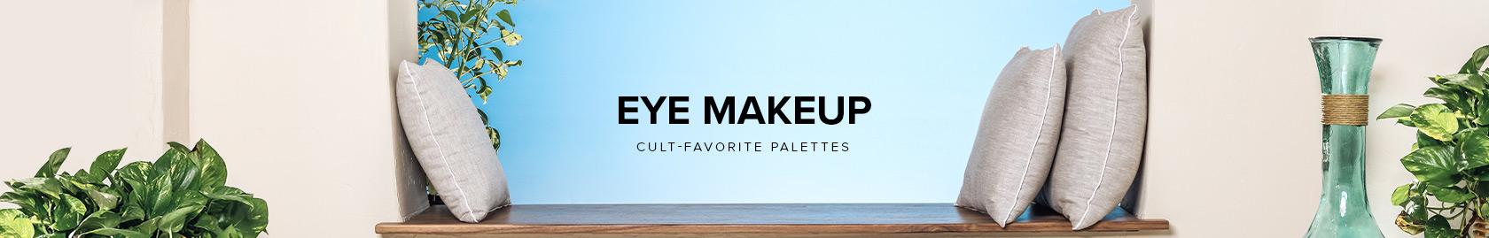 Eye Makeup - Cult Favorite Palettes