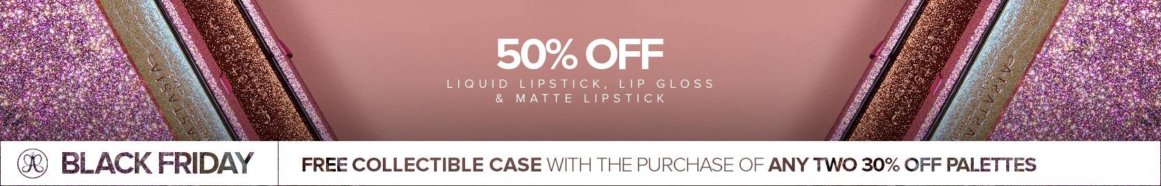 50% off Liquid Lipstick, Lip Gloss and Matte Lipstick