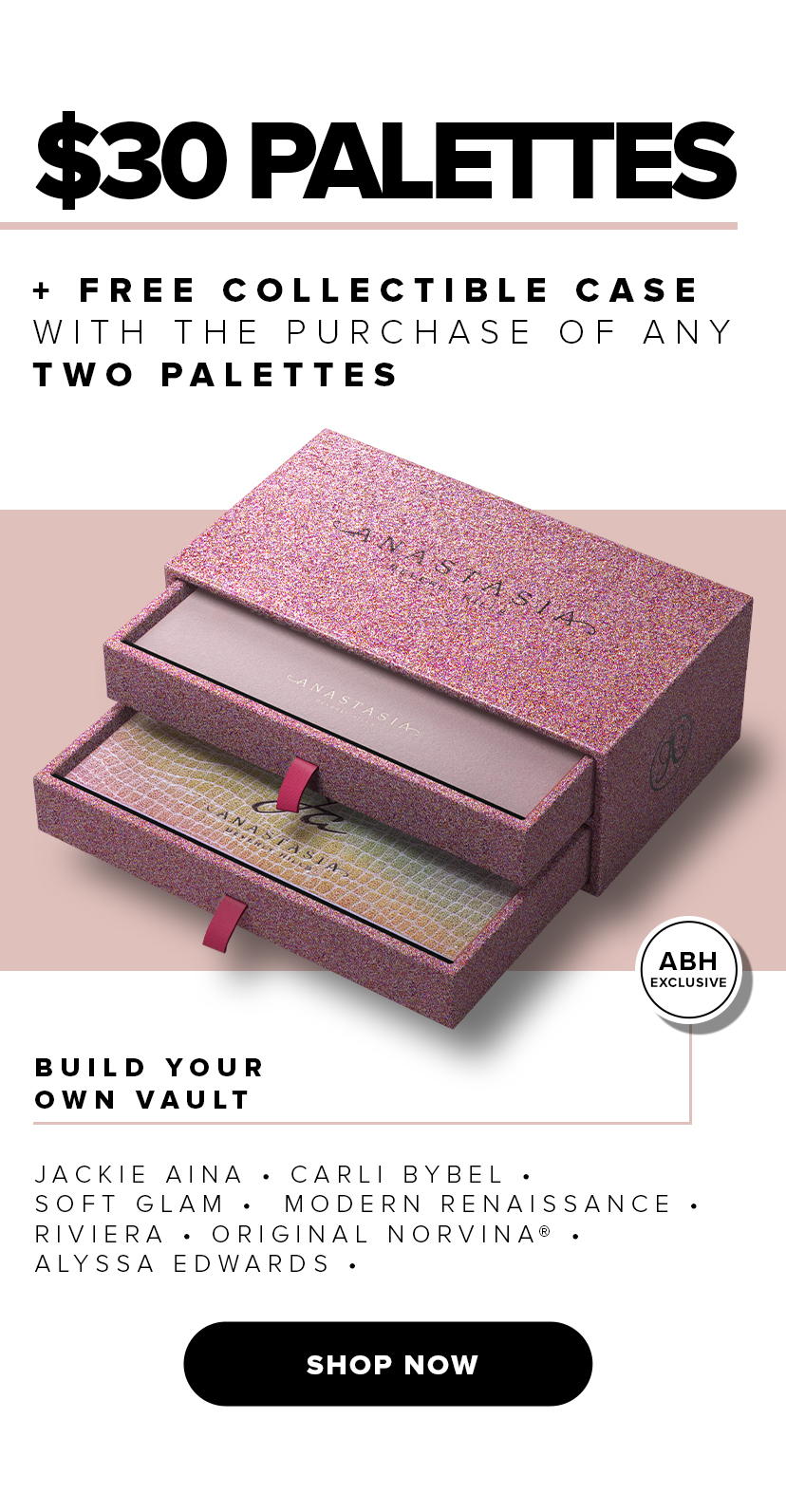 Free Collectible Case when you buy 2 palettes at 30% off
